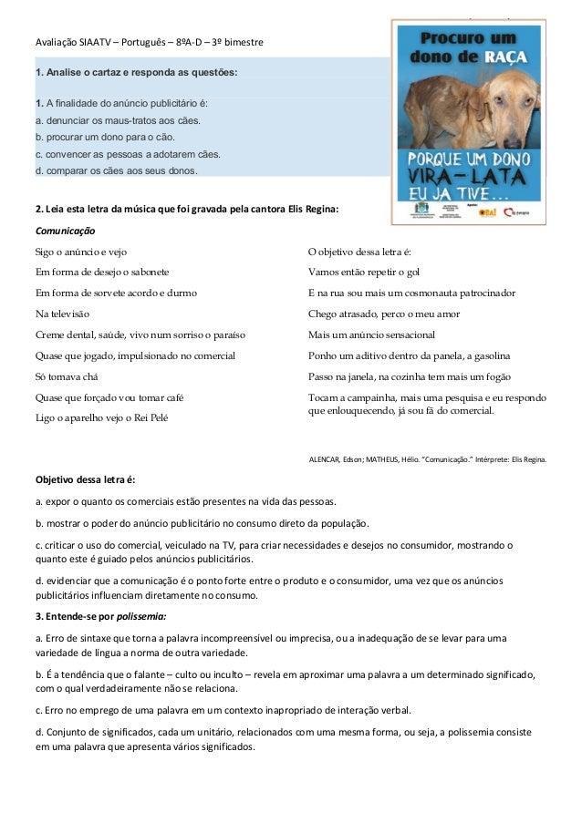 Avaliação SIAATV – Português – 8ºA-D – 3º bimestre 1. Analise o cartaz e responda as questões: 1. A finalidade do anúncio ...