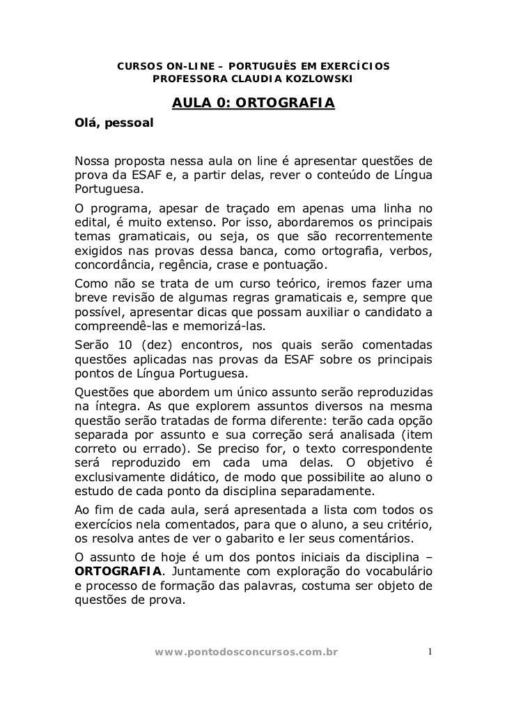 CURSOS ON-LINE – PORTUGUÊS EM EXERCÍCIOS            PROFESSORA CLAUDIA KOZLOWSKI                 AULA 0: ORTOGRAFIAOlá, pe...