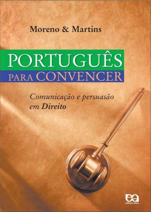 Português Para Convencer - Comunicação e Persuasão em Direito - Túlio Martins, Cláudio Moreno