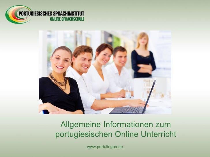 Allgemeine Informationen zum portugiesischen Online Unterricht         www.portulingua.de
