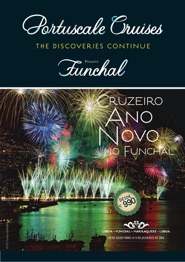 LisBoa • FUNCHaL • MarraQUeXe • LisBoa 990 PAQUETE Cruzeiro Novo Ano FOTO:TurismodaMadeira 29 de dezembro a 5 de janeiro d...