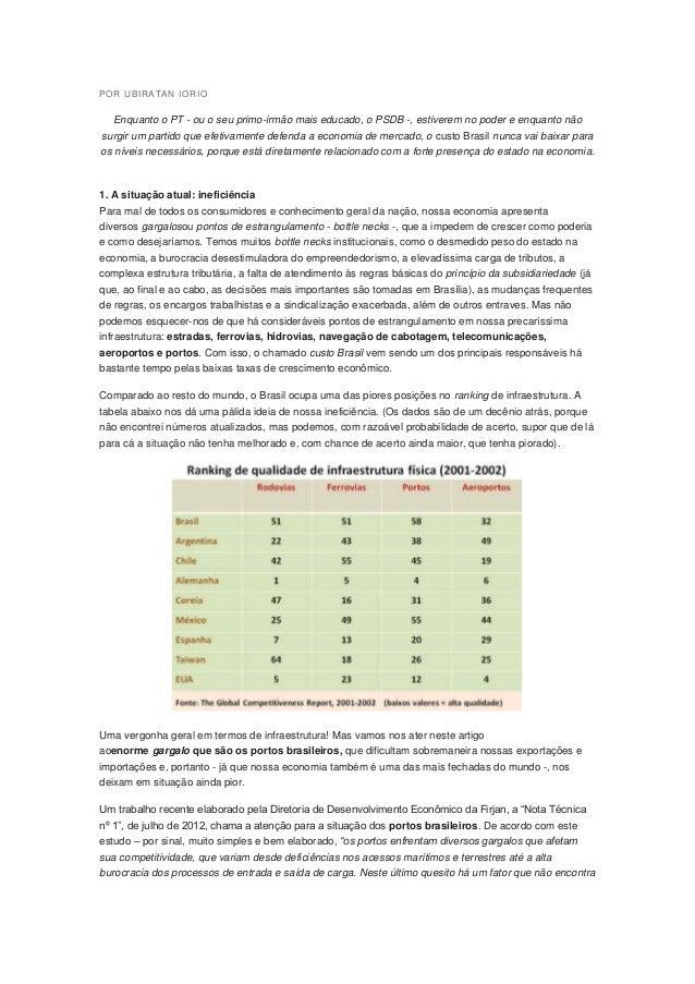 POR UBI RATAN I ORI O   Enquanto o PT - ou o seu primo-irmão mais educado, o PSDB -, estiverem no poder e enquanto nãosurg...