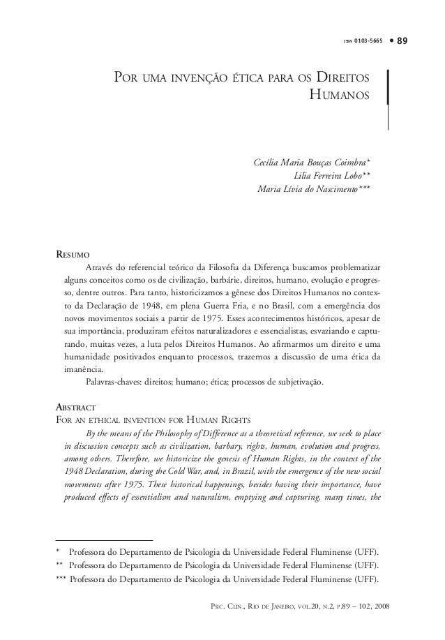 ISSN ISSN  0103-5665 0103-5665  • 89  POR UMA INVENÇÃO ÉTICA PARA OS DIREITOS HUMANOS  Cecília Maria Bouças Coimbra* Lilia...