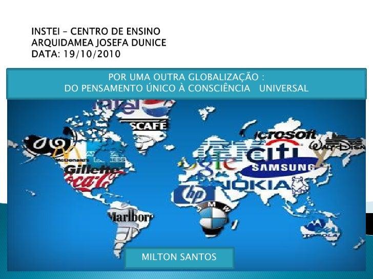 POR UMA OUTRA GLOBALIZAÇÃO :    DO PENSAMENTO ÚNICO À CONSCIÊNCIA UNIVERSALPor uma outra globalização: do pensamento único...