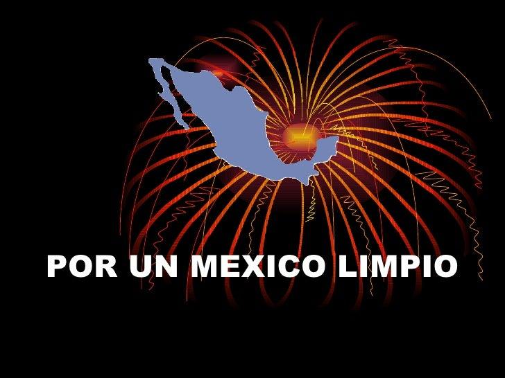 POR UN MEXICO LIMPIO