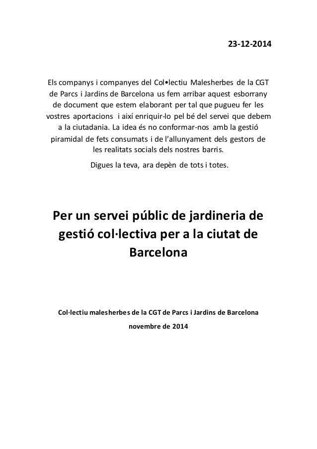 23-12-2014 Els companys i companyes del Col•lectiu Malesherbes de la CGT de Parcs i Jardins de Barcelona us fem arribar aq...