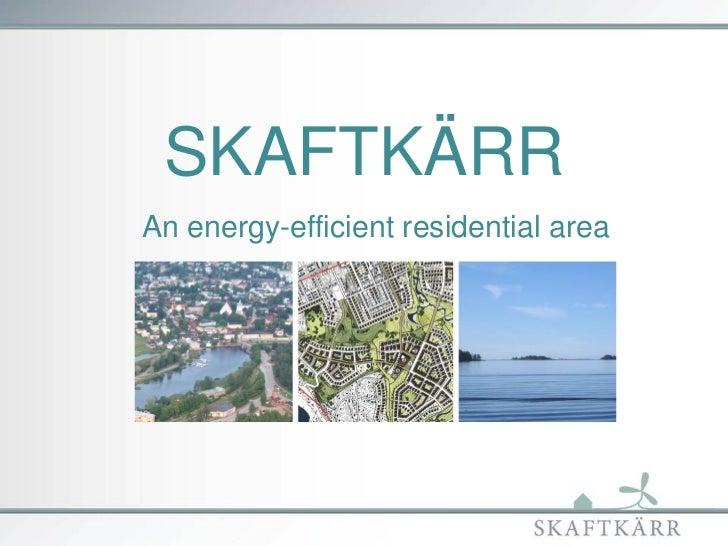SKAFTKÄRRAn energy-efficient residential area