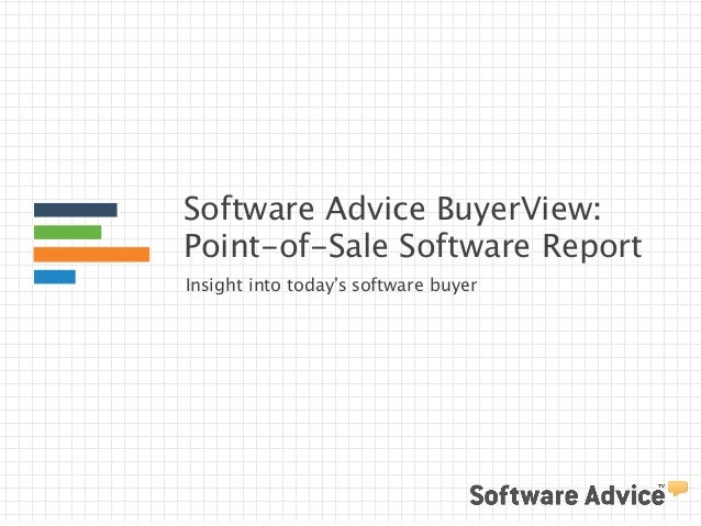 Software Advice BuyerView:  Point-of-Sale Software Report  Insight into today's software buyer