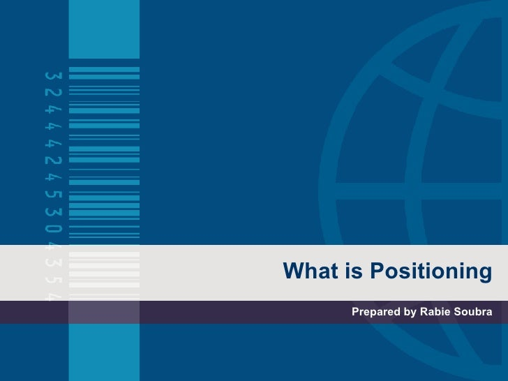 What is Positioning Prepared by Rabie Soubra