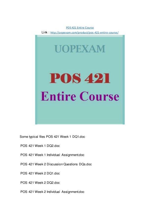 POS 421 Entire Course Link : http://uopexam.com/product/pos-421-entire-course/ Some typical files POS 421 Week 1 DQ1.doc P...