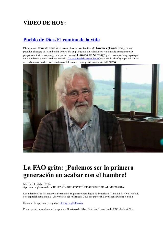 VÍDEO DE HOY:  Pueblo de Dios. El camino de la vida  El sacerdote Ernesto Bustio ha convertido su casa familiar de Güemes ...