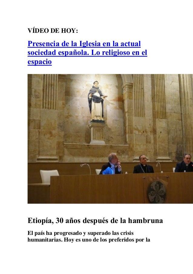 VÍDEO DE HOY:  Presencia de la Iglesia en la actual sociedad española. Lo religioso en el espacio  Etiopía, 30 años despué...