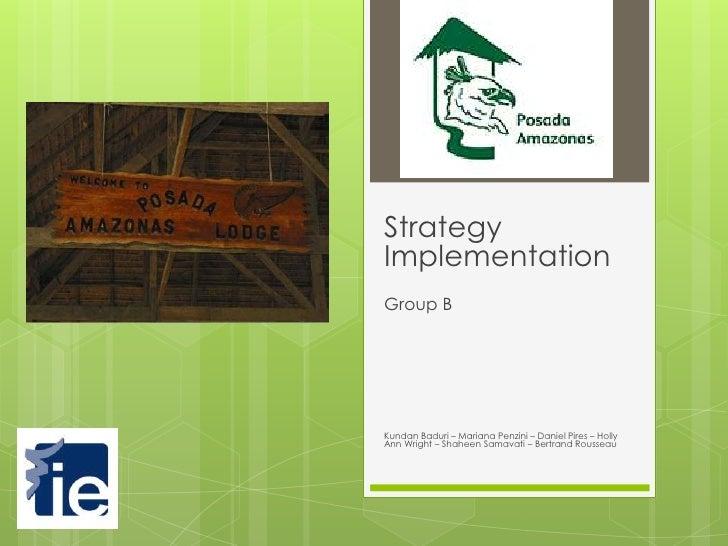 StrategyImplementationGroup BKundan Baduri – Mariana Penzini – Daniel Pires – HollyAnn Wright – Shaheen Samavati – Bertran...