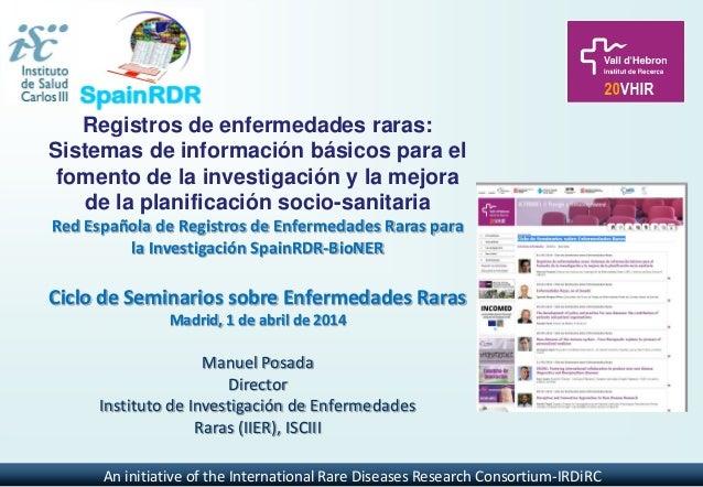 Registros de enfermedades raras: Sistemas de información básicos para el fomento de la investigación y la mejora de la pla...