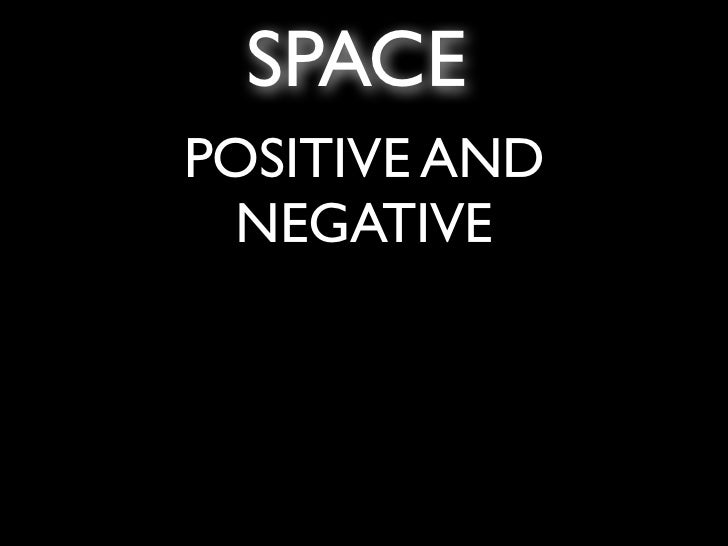 SPACEPOSITIVE AND NEGATIVE