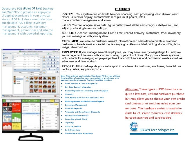 FEATURES SYSTEM:: Your system can work with barcode scanning, card processing, cash drawer, cash closer, Customer display,...