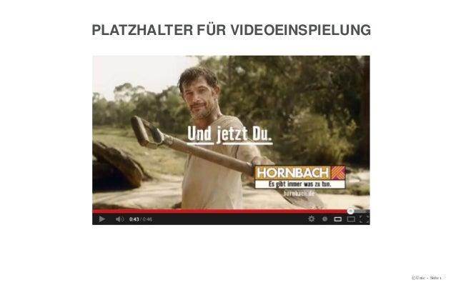 © Unic - Seite 1 PLATZHALTER FÜR VIDEOEINSPIELUNG