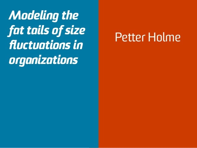 Mondani H, Holme P, Liljeros F (2014) Fat-Tailed Fluctuations in the Size of Organizations: The Role of Social Influence. P...