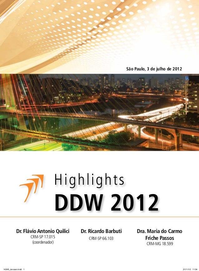 São Paulo, 3 de julho de 2012  H i g hl i g h t s  DDW 2012 Dr. Flávio Antonio Quilici CRM-SP 17.015 (coordenador)  14248_...