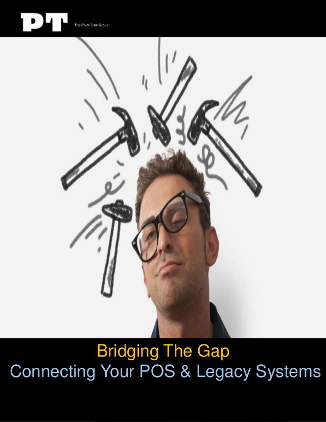 Bridging The Gap Connecting Your POS & Legacy Systems