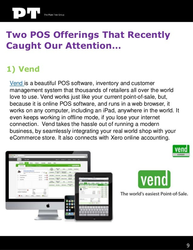 Two POS Offerings That Recently Caught Our Attention… 1) Vend Vend is a beautiful POS software, inventory and customer man...