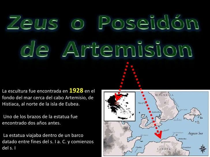 Zeus  o  Poseidón <br />de  Artemision<br />La escultura fue encontrada en 1928 en el fondo del mar cerca del cabo Artemis...