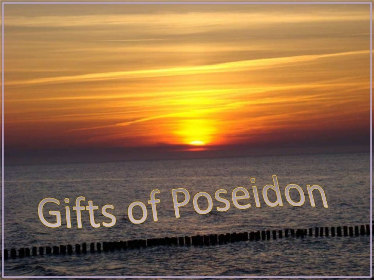 Gifts of Poseidon<br />