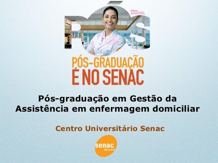 Centro Universitário Senac Pós-graduação em Gestão da Assistência em enfermagem domiciliar
