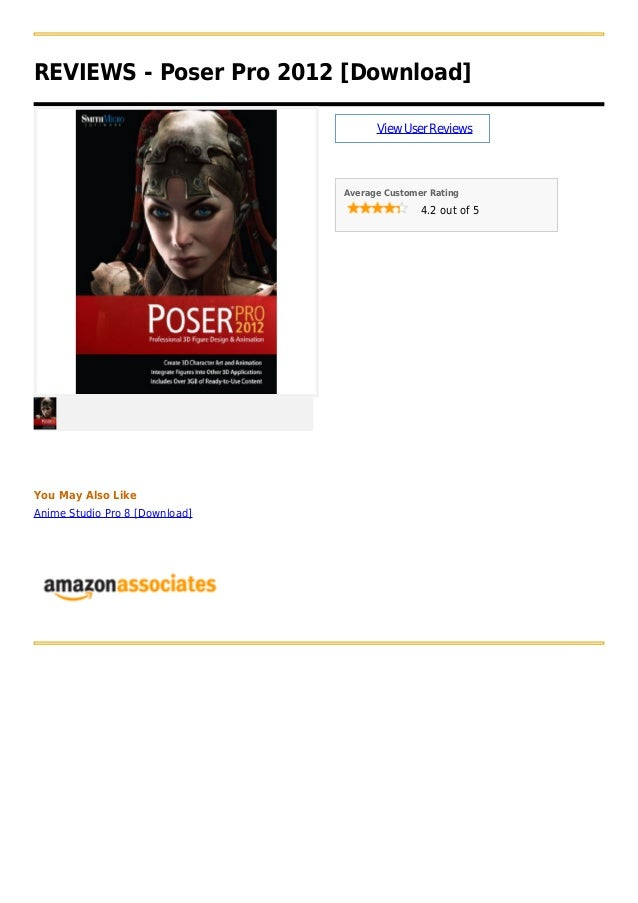 REVIEWS - Poser Pro 2012 [Download]ViewUserReviewsAverage Customer Rating4.2 out of 5You May Also LikeAnime Studio Pro 8 [...