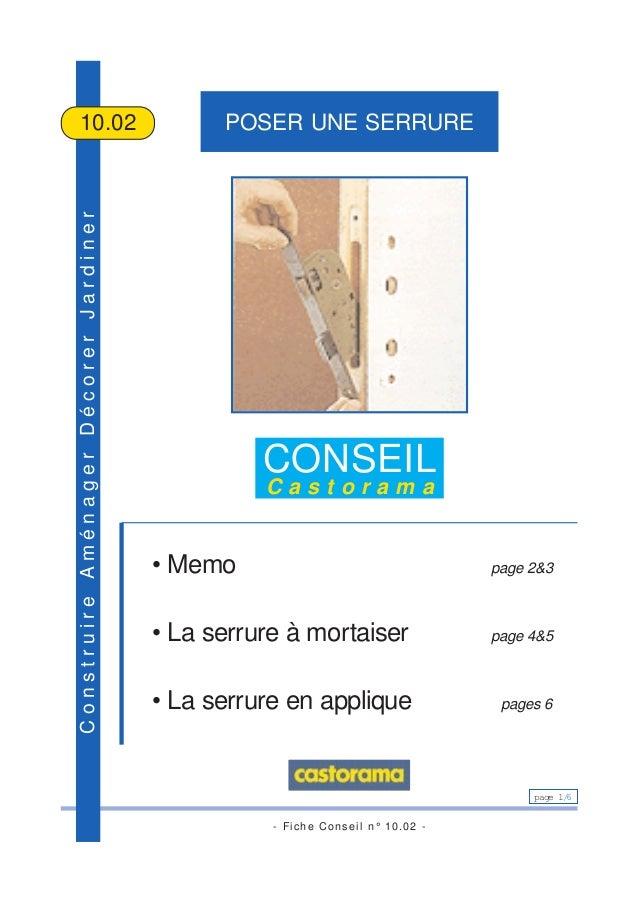- Fiche Conseil n° 10.02 - page 1/6 ConstruireAménagerDécorerJardiner POSER UNE SERRURE10.02 CONSEIL C a s t o r a m a • M...