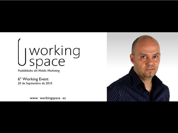 www  workingspace  es Posibilidades del Mobile Marketing 6º Working Event 20 de Septiembre de 2010