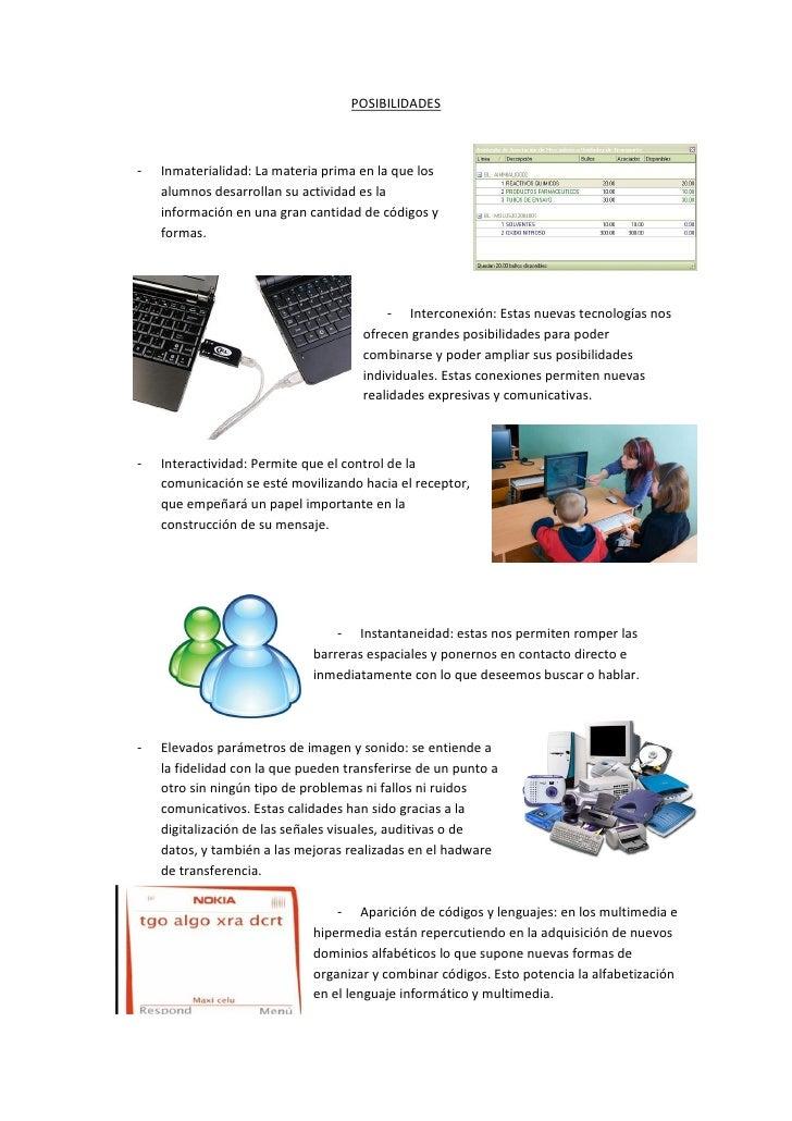 POSIBILIDADES-   Inmaterialidad: La materia prima en la que los    alumnos desarrollan su actividad es la    información e...