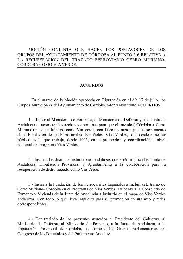 MOCI�N CONJUNTA QUE HACEN LOS PORTAVOCES DE LOS GRUPOS DEL AYUNTAMIENTO DE C�RDOBA AL PUNTO 3.6 RELATIVA A LA RECUPERACI�N...