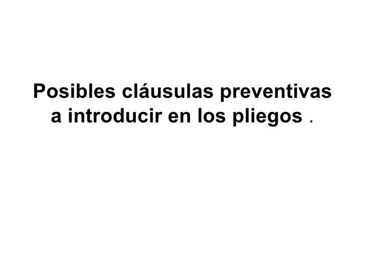 Posibles cláusulas preventivas  a introducir en los pliegos .