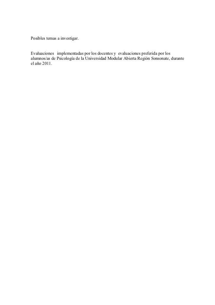 Posibles temas a investigar.Evaluaciones implementadas por los docentes y evaluaciones preferida por losalumnos/as de Psic...