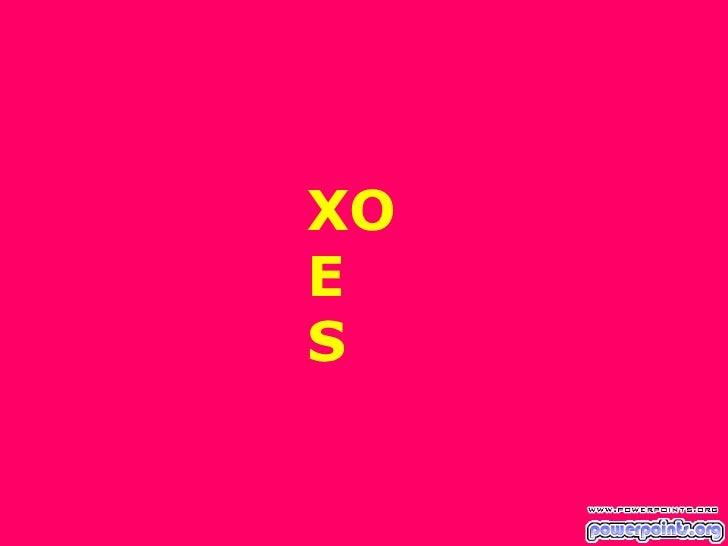 XO E  S