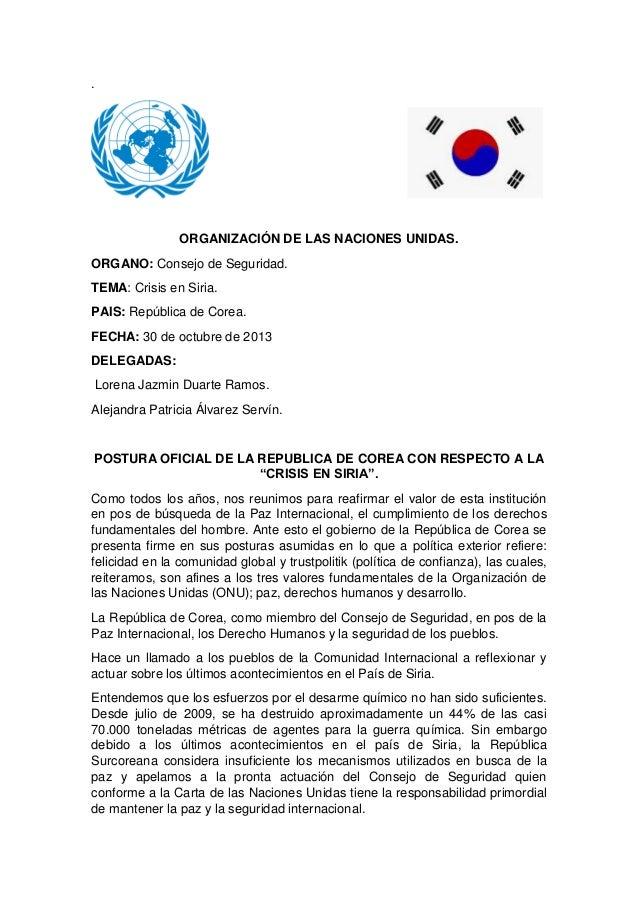 .  ORGANIZACIÓN DE LAS NACIONES UNIDAS. ORGANO: Consejo de Seguridad. TEMA: Crisis en Siria. PAIS: República de Corea. FEC...