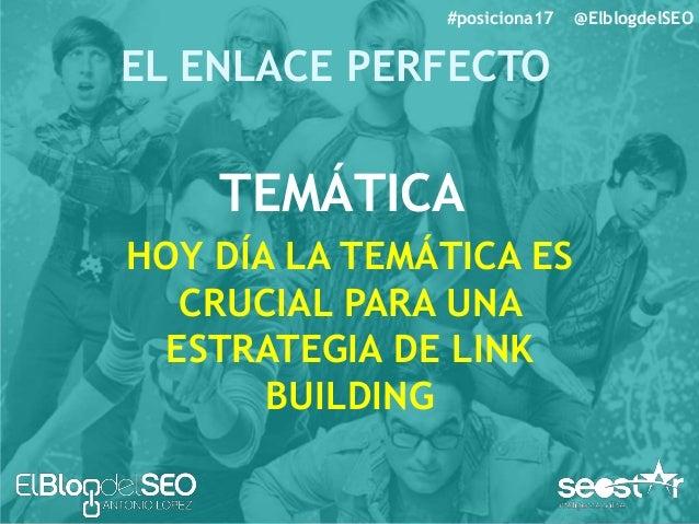 EL ENLACE PERFECTO #posiciona17 @ElblogdelSEO NATURALIDAD • Redacción • Enlaces Externos • Negritas • Etiquetas y formato