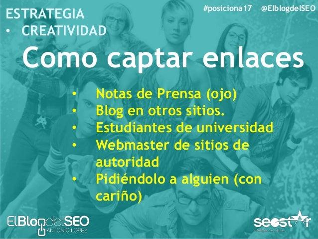 #posiciona17 @ElblogdelSEO ESTRATEGIA • CREATIVIDAD HERRAMIENTAS • XENU (enlaces Rotos) • Search Console (Enlaces propios ...