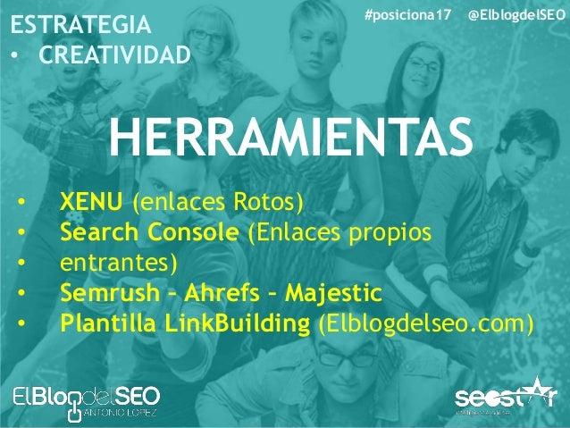 #posiciona17 @ElblogdelSEO ESTRATEGIA • CREATIVIDAD HERRAMIENTAS • UNANCOR (Compra de Enlaces) http://www.unancor.com/mkt/...