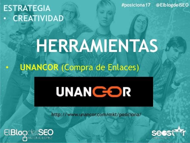 #posiciona17 @ElblogdelSEO ESTRATEGIA • CREATIVIDAD HERRAMIENTAS • Coobis (Compra de enlaces) • Publisuites (Compra de enl...