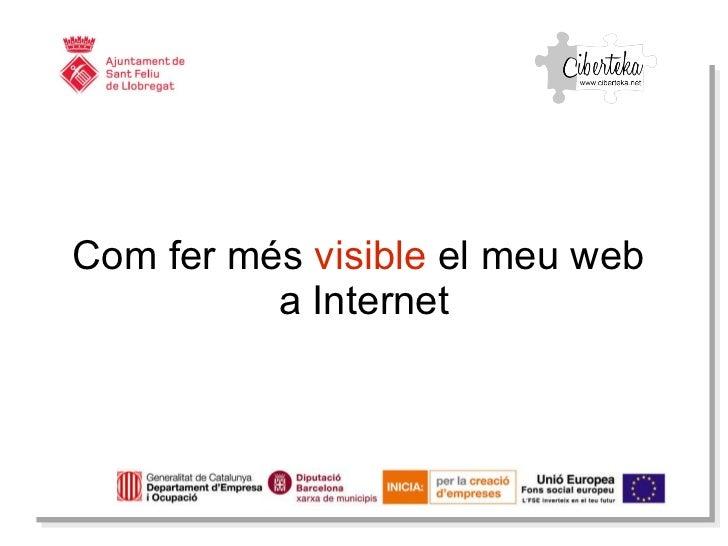Com fer  més   visible  el  meu  web  a Internet