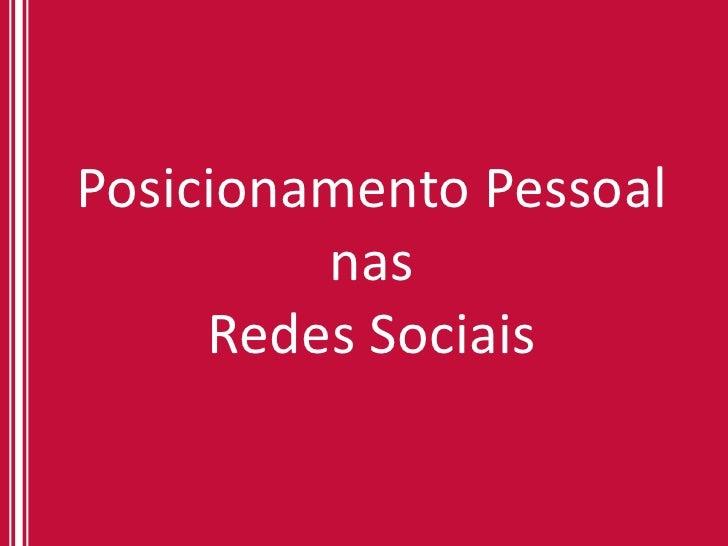 Posicionamento pessoal nas Redes Sociais