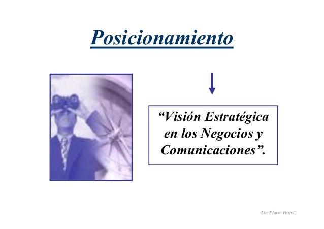 """Lic. Flavio Porini  Posicionamiento  """"Visión Estratégica  en los Negocios y  Comunicaciones""""."""