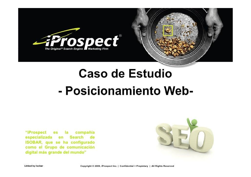 """""""iProspect    es    la   compañía especializada    en    Search de ISOBAR, que se ha configurado como el Grupo de comunica..."""