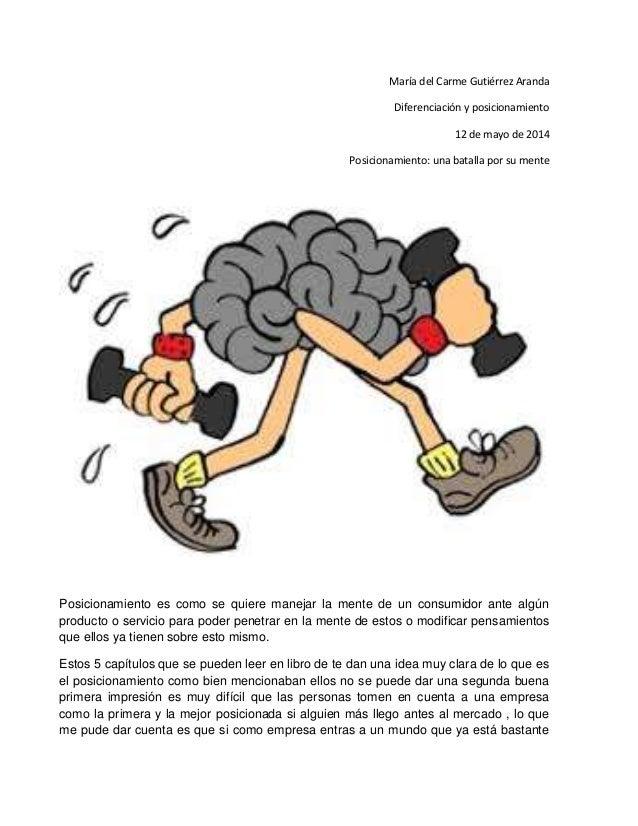 María del Carme Gutiérrez Aranda Diferenciación y posicionamiento 12 de mayo de 2014 Posicionamiento: una batalla por su m...