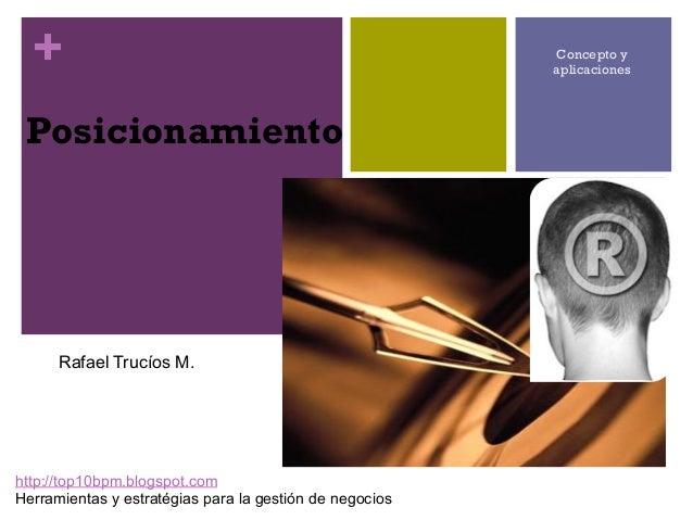 +PosicionamientoConcepto yaplicacioneshttp://top10bpm.blogspot.comHerramientas y estratégias para la gestión de negociosRa...