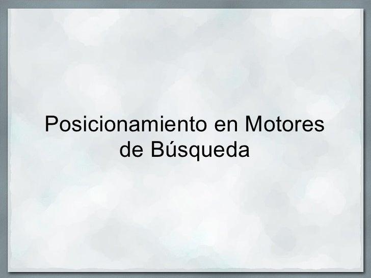 Posicionamiento en Motores       de Búsqueda