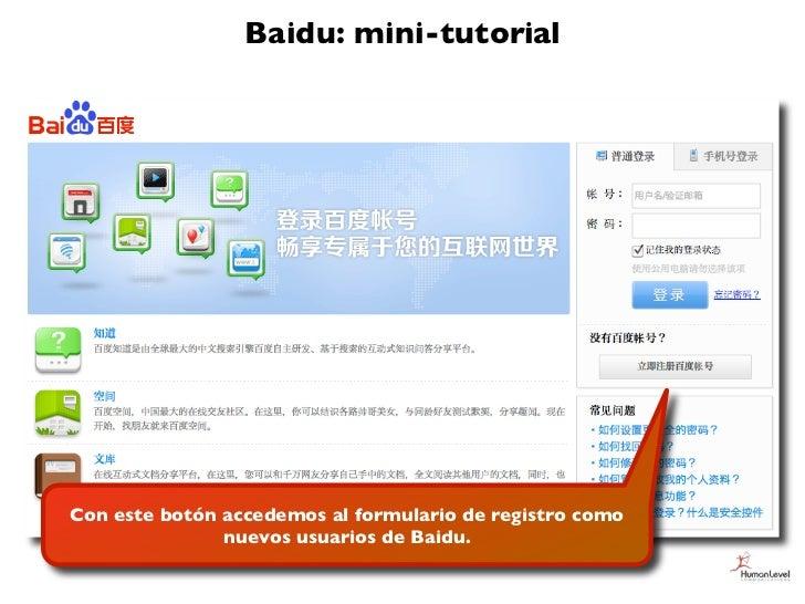 Baidu: mini-tutorialCon este botón accedemos al formulario de registro como               nuevos usuarios de Baidu.