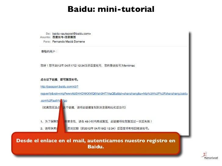 Baidu: mini-tutorialDesde el enlace en el mail, autenticamos nuestro registro en                            Baidu.